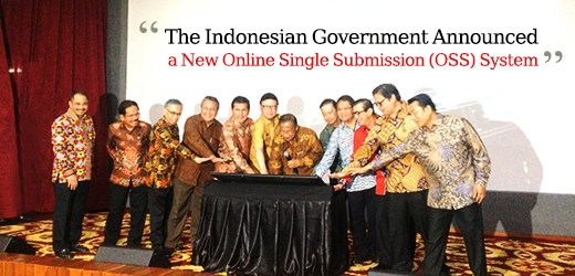 The Indonesian Government Announced a New Online Single Submission (OSS) System