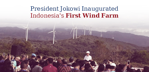 President Jokowi Inaugurated Indonesia's First Wind Farm